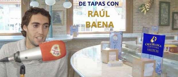 """""""De Tapas con…Raúl Baena"""""""