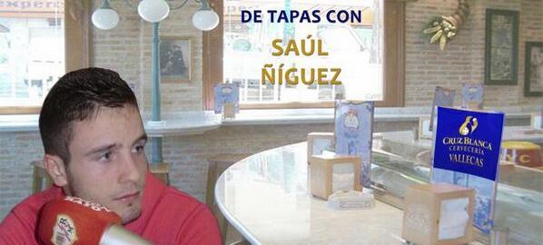 """""""De Tapas Con… Saúl Ñíguez"""""""