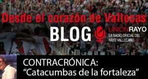 """LA CONTRACRÓNICA: """"Catacumbas de la fortaleza"""""""