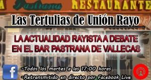 ¡Vuelven las Tertulias de Unión Rayo!