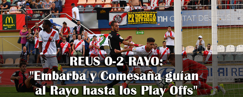 Crónica: Reus 0-2 Rayo Vallecano