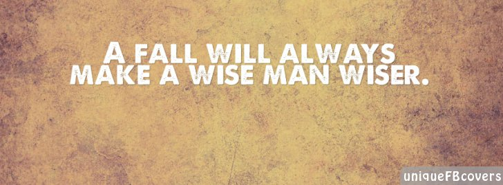 Manly Fall Wallpaper A Fall Will Quotes About Life Facebook Covers Quotes