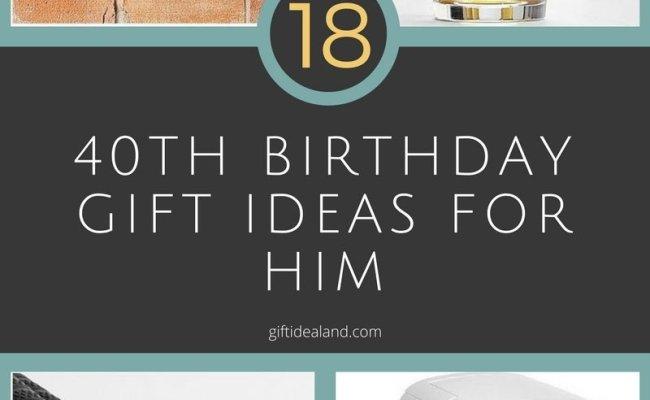 10 Stylish 40th Birthday Gift Ideas For Husband 2019