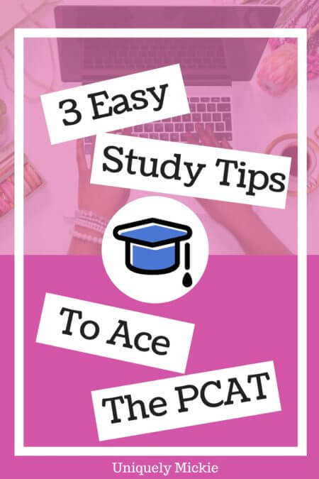 3 Easy Study Tips to Ace the PCAT