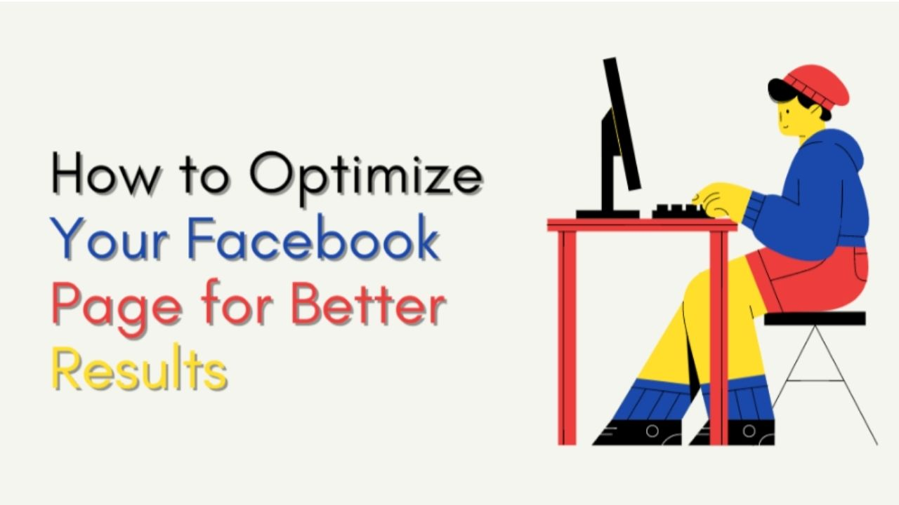 How to Optimize Your Facebook Page for Better Results