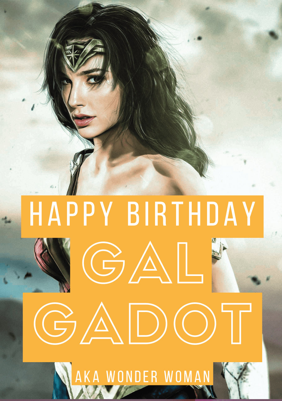 Happy Birthday Gal Gadot wishes, Gif, meme, Images (Photo) to share with Wonder Woman