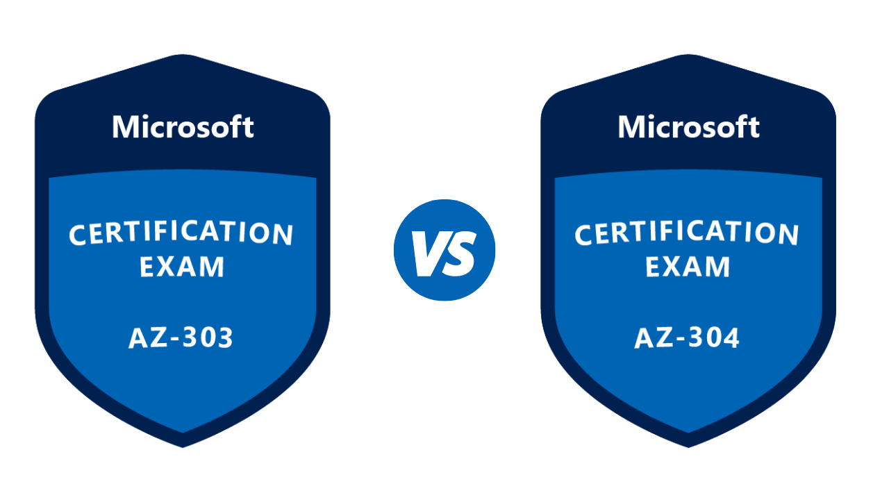 AZ-303 vs AZ-304: What is the difference