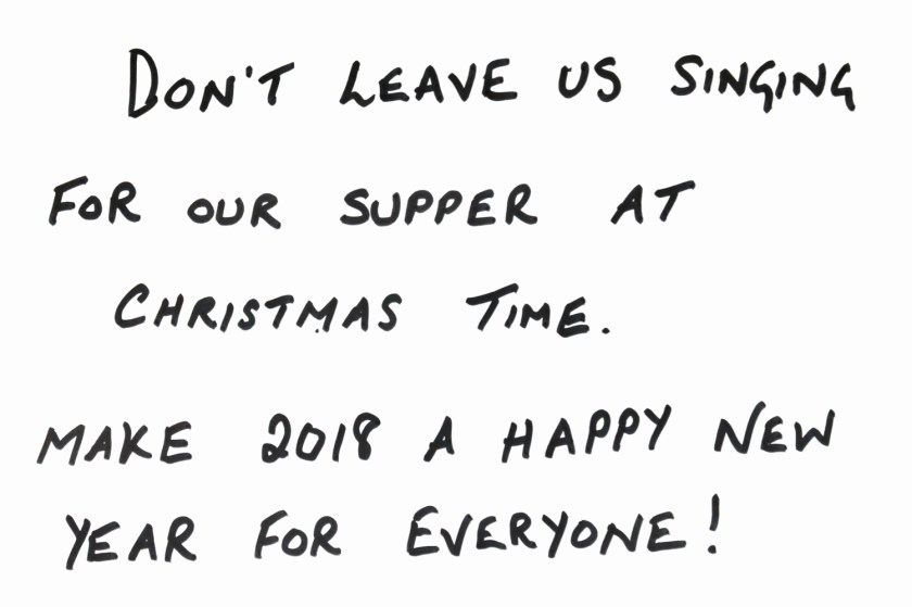 Image of handwritten message to local councillors and the Government which reads 'Don't leave us singing for our supper at Christmastime. Make 2018 a Happy New Year for Everyone!'