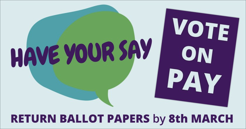 "Social media announcement graphic reading ""Have Your Say – Vote on Pay"" and asking members to return ballot papers by the 8th March 2018."