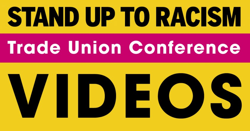Announcement image for Stand Up To Racism Trade Union Conference 2018 videos.