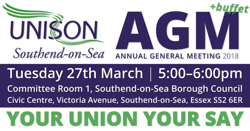 """AGM announcement graphic reading """"UNISON Annual General Meeting 2018 + buffet on Tuesday 27th March between 5:00-6:00pm at Committee Room 1, Southend-on-Sea Borough Council, Civic Centre, Victoria Avenue, Southend-on-Sea, Essex SS2 6ER."""""""