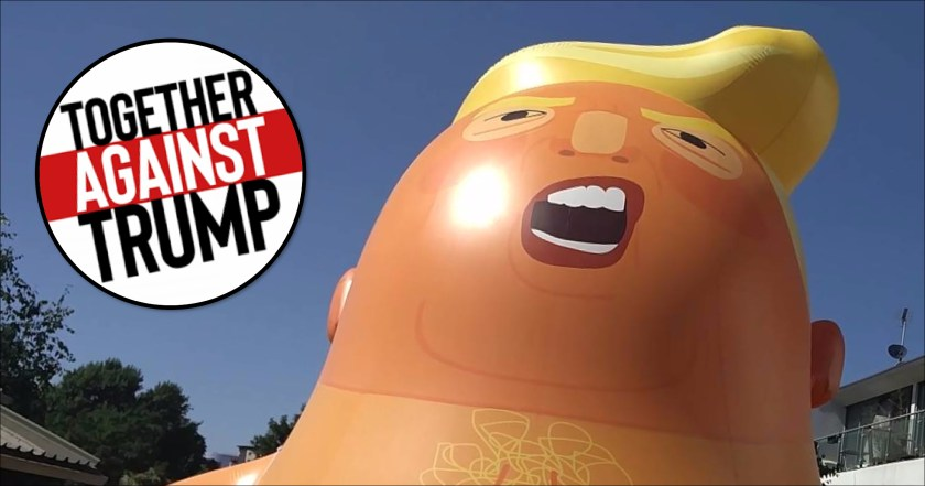 "Photograph showing Baby Trump, a balloon huge effigy of the US president, overlaid with ""TOGETHER AGAINST TRUMP"" logo."