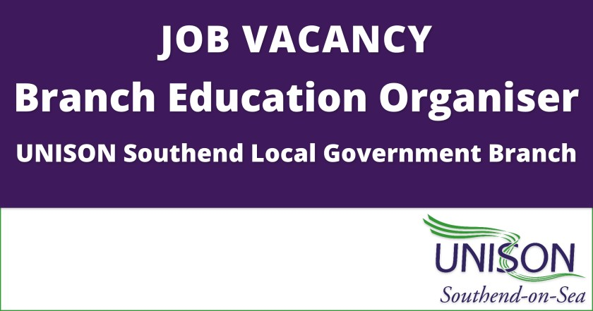 "Announcement graphic reading: ""JOB VACANCY – Branch Education Organiser – UNISON Southend Local Government Branch."""