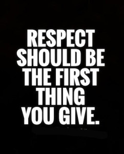 respect-should-be-the-first-thing-you-give-quote-1