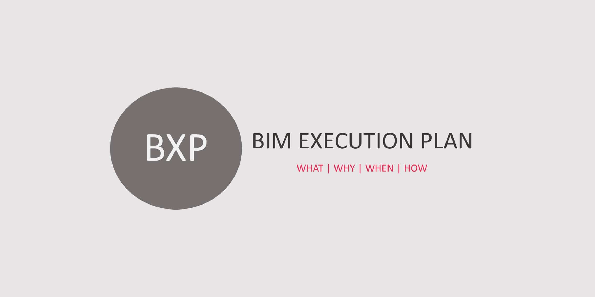Bim Execution Plan Bxp Bep What Why When And How