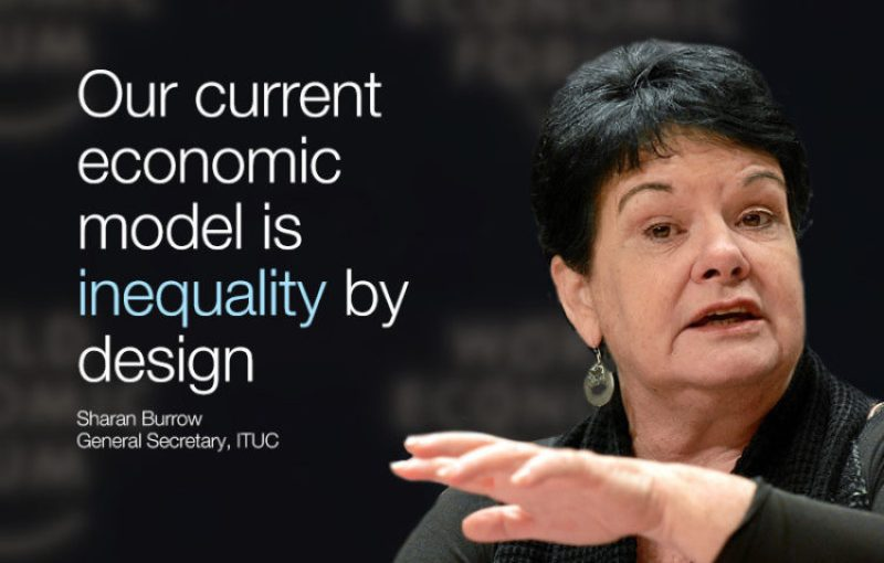 """""""Nuestro actual modelo económico es la desigualdad por diseño"""", Sharan Burrow, Secretaria General de ITUC."""