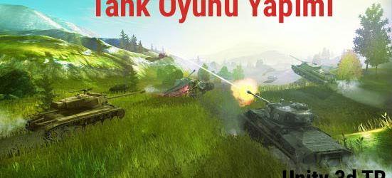 Tank oyunu yapımı unity 3d