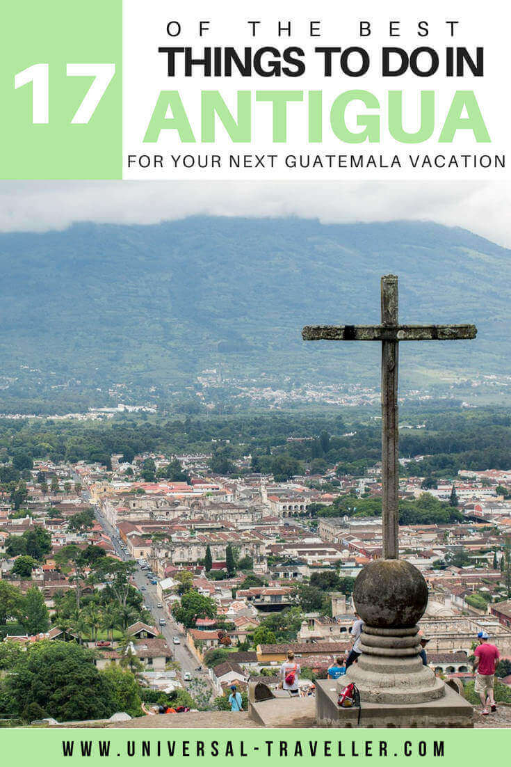 17 Things That I Would Tell My Future 17 Year Old Daughter: 17 Best Things To Do In Antigua, Guatemala. What To Do In