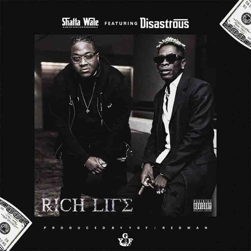 shatta_wale_rich_life_ft_disastrous Music: Shatta Wale – Rich Life ft Disastrous
