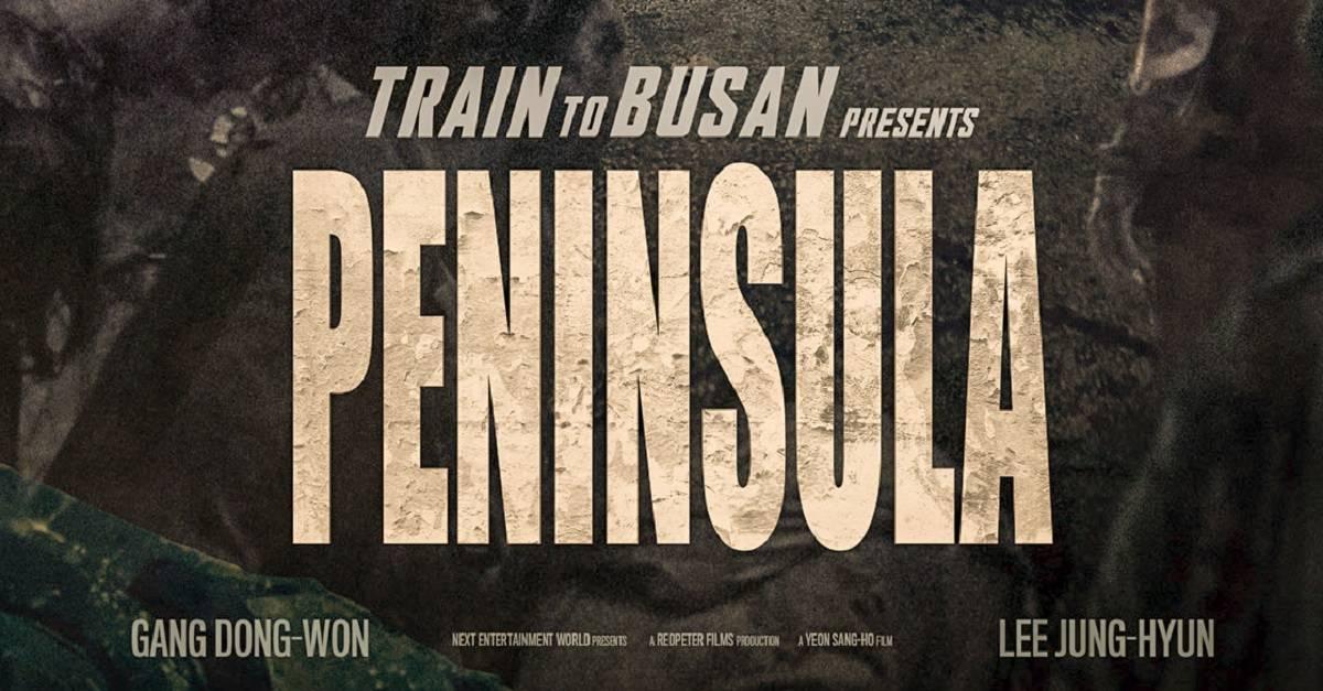Peninsula - Train to Busan Sequel