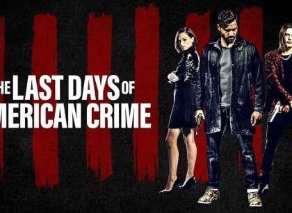 The Last Days of American Crime - Recensione