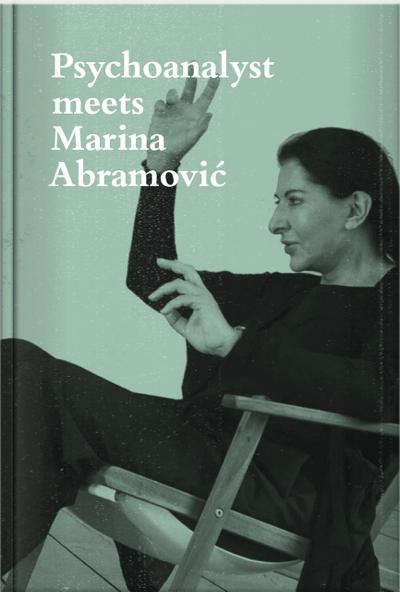 2018-marina-abramovic-psychoanalyst-meets-marina-abramovic