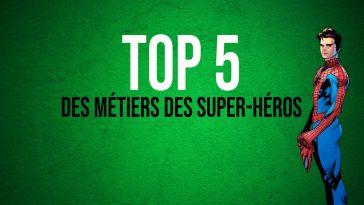 Le TOP 5 des métiers chez les super-héros