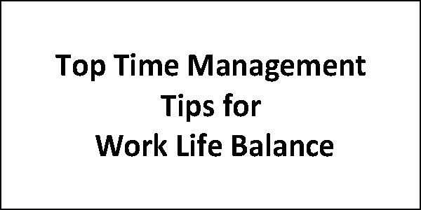 Time Management Tips for Work Life Balance (Info-Graphics)