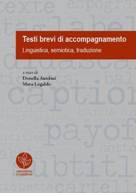 Testi brevi di accompagnamento. Linguistica, semiotica, traduzione - Universitas Studiorum
