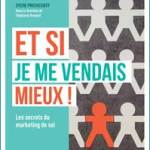 « Et si je me vendais mieux ! » – marketing de soi