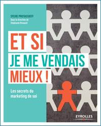 « Et si je me vendais mieux ! » - marketing de soi