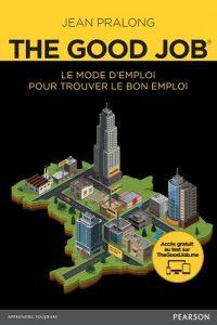 The GoodJob® : Le mode d'emploi pour trouver le bon emploi