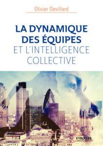 La dynamique des équipes et l'intelligence collective