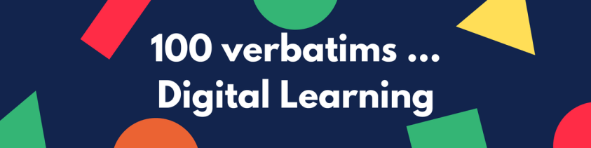 100 verbatims Digital Learning