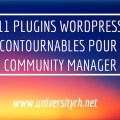 11 Plugins WordPress incontournables pour le Community Manager