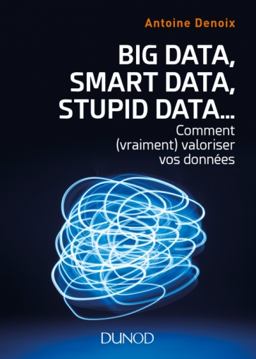 Big Data, Smart Data, Stupid Data