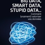 Big Data, Smart Data, Stupid Data…