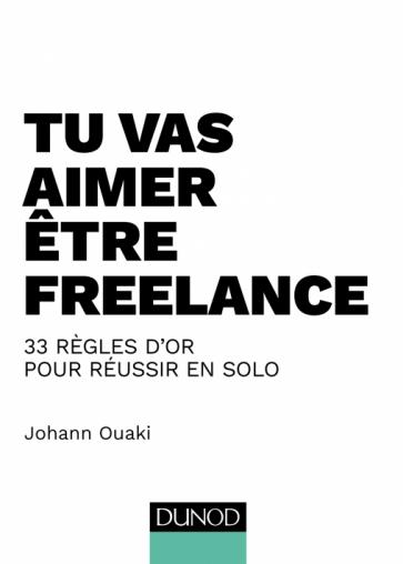 Tu vas aimer être freelance