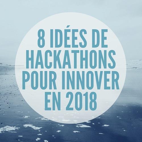 8 idées de hackathons pour innover en 2018