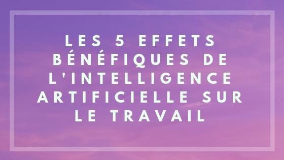 intelligence-artificielle-effets-benefiques-travail
