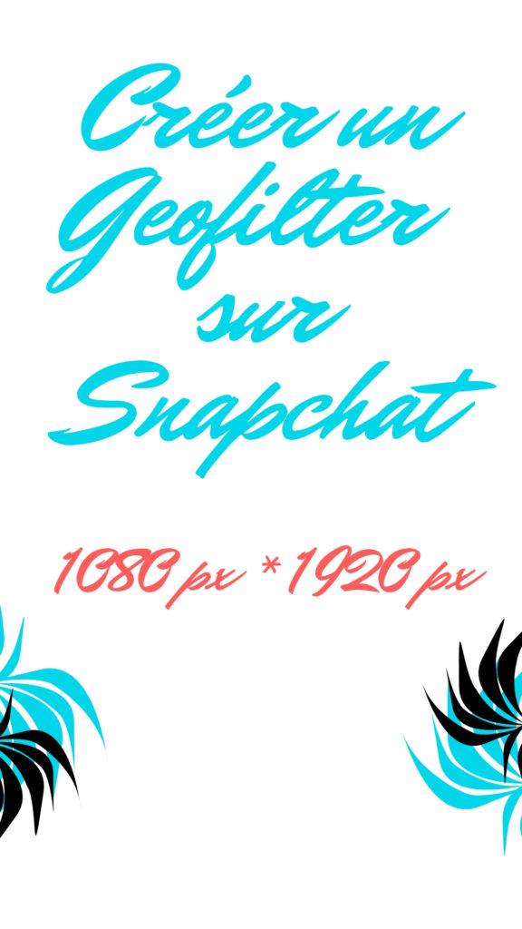 Créer un Geofiltersur Snapchat