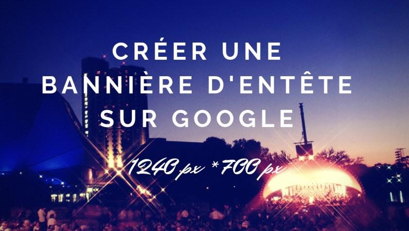 Créer une Bannière d'entête sur Google