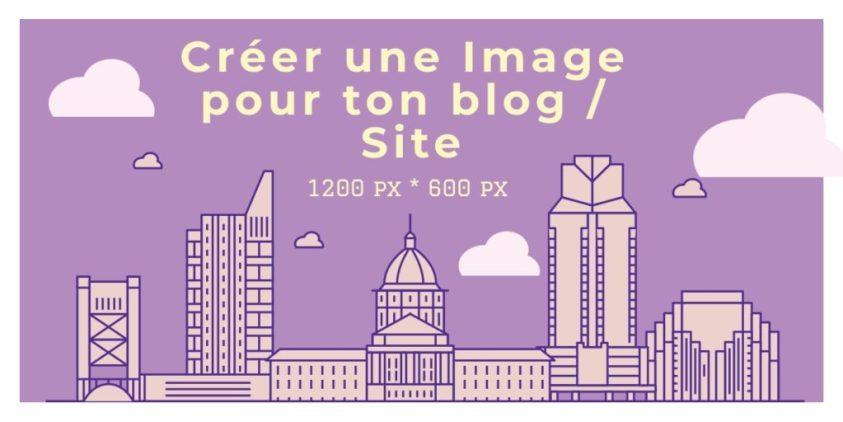 Créer uneImagepour ton blog Site