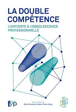 La double compétence - l'antidote à l'obsolescence professionnelle
