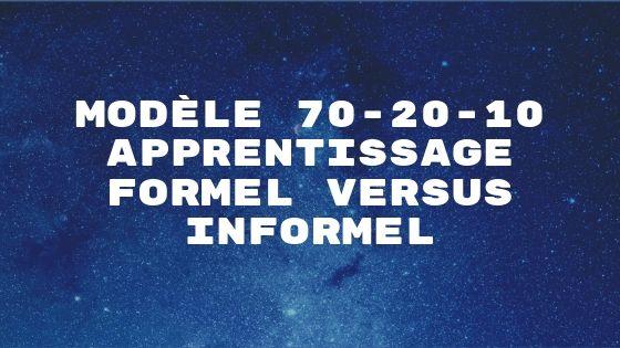 Modèle 70-20-10 apprentissage formel - informel