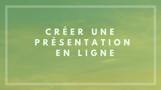 Créer une présentation en ligne