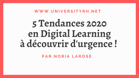 5 Tendances 2020 en Digital Learning A découvrir