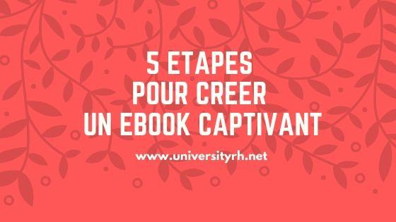 5 étapes pour créer un Ebook captivant