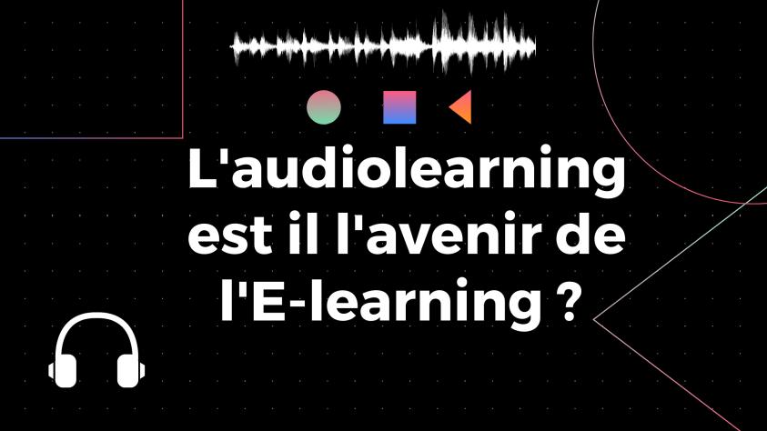 L'audiolearning est il l'avenir de l'E-learning _