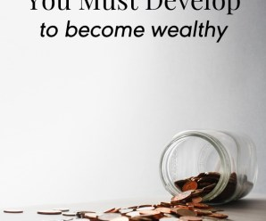 8 Vital Traits You Must Develop to Become Wealthy